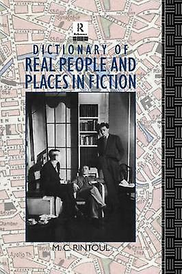 Dictionary of Real People and Places in Fiction by Rintoul & M.C.