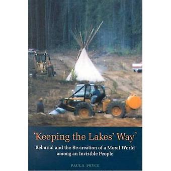 At holde søer måde genbegravelse og rekreation af en moralsk verden blandt en usynlige mennesker af Pryce & Paula