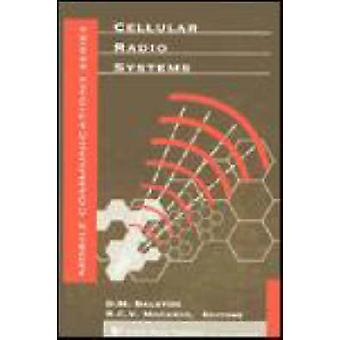 Cellular Radio Systems by Balston & D. M.