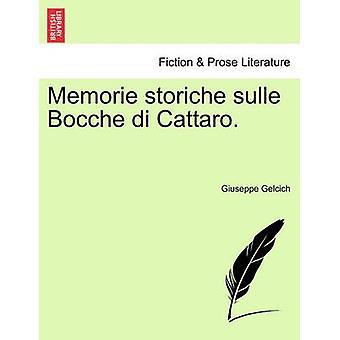 Memorie storiche sulle Bocche di Cattaro. av Gelcich & Giuseppe