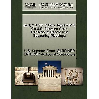 Gulf C  S F R Co v. Texas  P R Co U.S. Supreme Court Transcript of Record with Supporting Pleadings by U.S. Supreme Court
