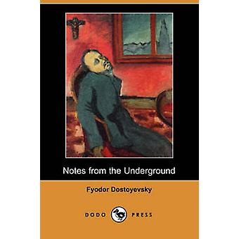 Notes from the Underground Dodo Press by Dostoyevsky & Fyodor