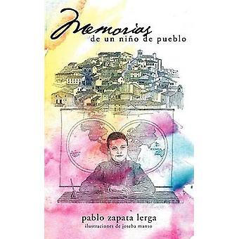 Memorias de Un Ni O de Pueblo von Lerga & Pablo Zapata