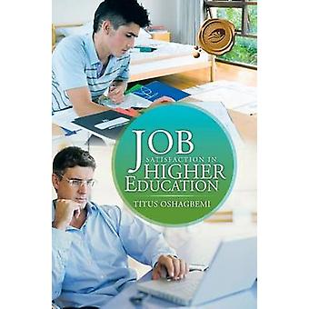 Job Satisfaction in Higher Education by Oshagbemi & Titus