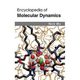 Encyclopedia of Molecular Dynamics by Wu & Nick