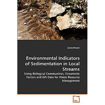 Environmental Indicators of Sedimentation             in Local Streams by Owens & Janna