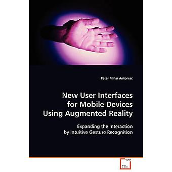 New User Interfaces for Mobile Devices Using Augmented Reality by Antoniac & Peter Mihai