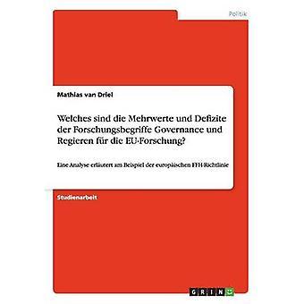 Welches sind die Mehrwerte und Defizite der Forschungsbegriffe Governance und Regieren fr die EUForschung by van Driel & Mathias