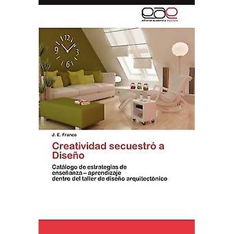 creatividad Secuestro un Diseno par Franco & J. E.
