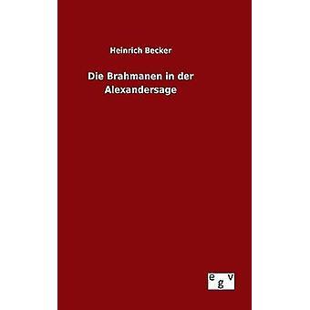 Die Brahmanen in der Alexandersage by Becker & Heinrich