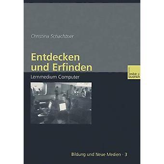 Entdecken Und Erfinden Lernmedium Computer von & Christina Schachtner