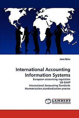 International Accounting Information Systems by Beke & Jeno