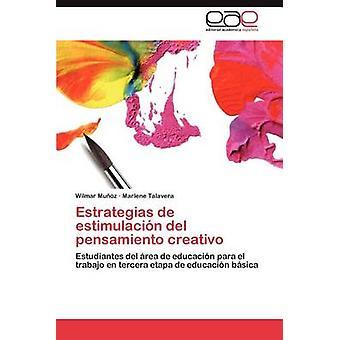 Estrategias de Estimulacion del Pensamiento Creativo by Mu Oz & Wilmar