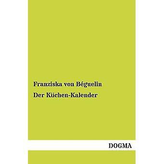 Der KuchenKalender by Von Beguelin & Franziska