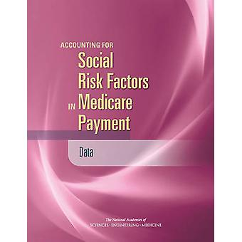 Accounting for Social Risk Factors in Medicare Payment - Data by Commi