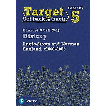Target Grade 5 Edexcel GCSE (9-1) History Anglo-Saxon and Norman Engl