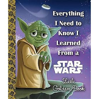 Everything I Need to Know I Learned from a Star Wars by Geof Smith -