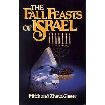 The Fall Feasts of Israel by Mitch Glaser - Zhava Glaser - 9780802425