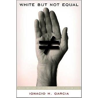 White But Not Equal - Mexican Americans - Jury Discrimination - and th