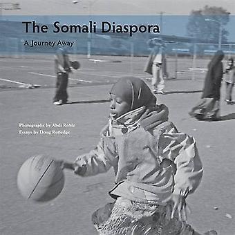 Somali Diaspora - A Journey Away by Abdi Roble - Doug Rutledge - 97808