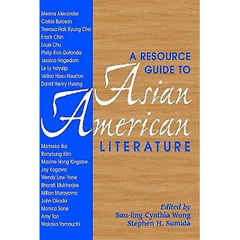 A Resource Guide to Asian American Literature by Sau-ling Cynthia Won