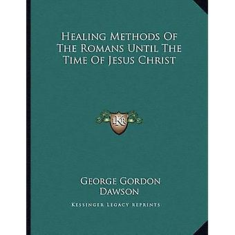 Healing Methods of the Romans Until the Time of Jesus Christ by Georg