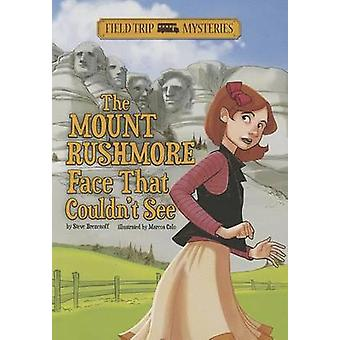 The Mount Rushmore Face That Couldn't See by Steve Brezenoff - Marcos