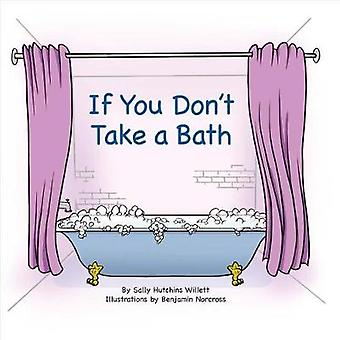 If You Don't Take a Bath by Sally Hutchins Willett - 9781543901634 Bo