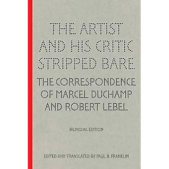 The Artist and His Critic Stripped Bare - The Correspondence of Marce