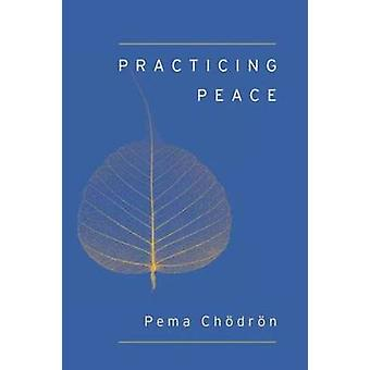 Practicing Peace by Pema Chodron - 9781611801897 Book
