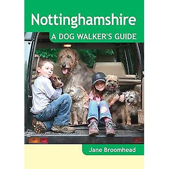 Nottinghamshire - A Dog Walker's Guide by Jane Broomhead - 9781846742