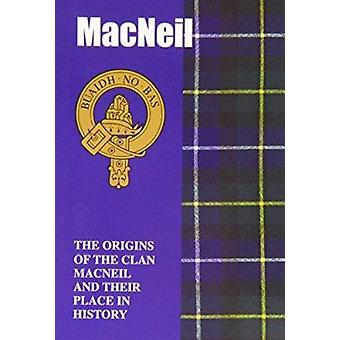 The MacNeil - The Origins of the Clan MacNeil and Their Place in Histo