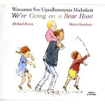 Were Going on a Bear Hunt in Somali and English by Michael Rosen & Helen Oxenbury