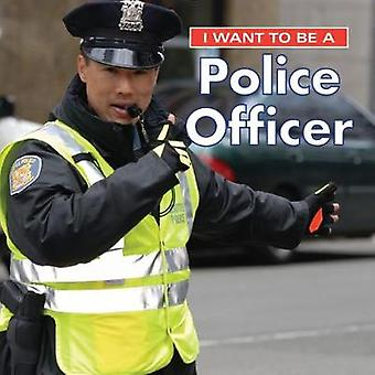 I Want to Be a Police Officer - 2018 by I Want to Be a Police Officer -