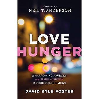 Elske sult - en rystende rejse fra seksuel afhængighed til at True opfylde