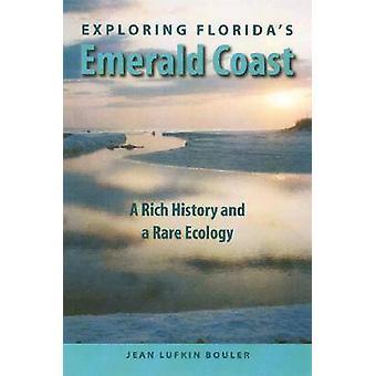 Explorer la côte d'Emeraude de la Floride - une histoire riche et une écologie Rare