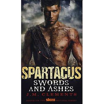Spartacus - Swords and Ashes by J. M. Clements - 9780857681775 Book