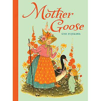 Mother Goose by Gyo Fujikawa - 9781402750649 Book