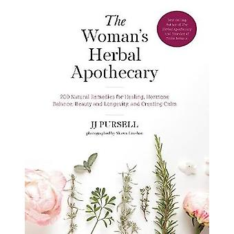 The Woman's Herbal Apothecary - 200 Natural Remedies for Healing - Hor