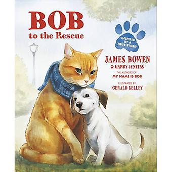 Bob to the Rescue - An Illustrated Picture Book by James Bowen - Garry