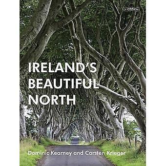 Ireland's Beautiful North by Dominic Kearney - Carsten Krieger - 9781