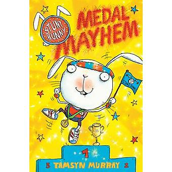 Stunt Bunny - Medal Mayhem by Tamsyn Murray - Lee Wildish - 9781847387