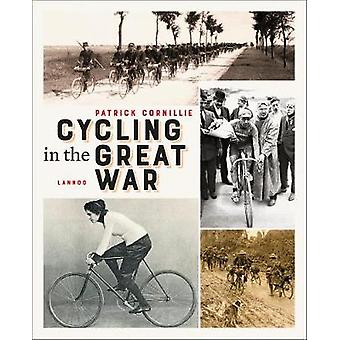Cycling in the Great War by Cycling in the Great War - 9789401455022