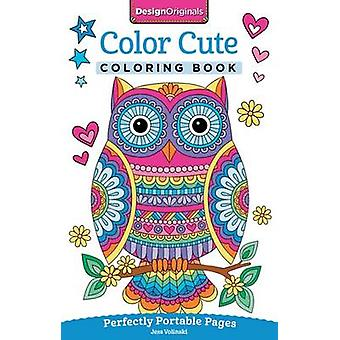 Color Cute Coloring Book - Perfectly Portable Pages by Jess Volinski -