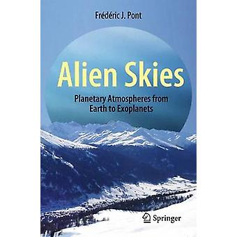 Alien Skies - Planetary Atmospheres from Earth to Exoplanets by Freder