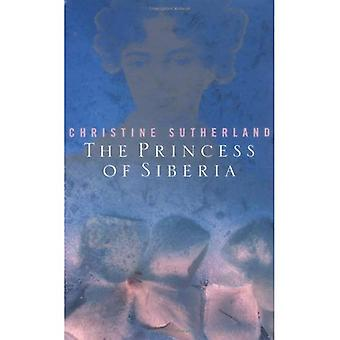 The Princess of Siberia: The Story of Maria Volkonsky and the Decembrist Exiles
