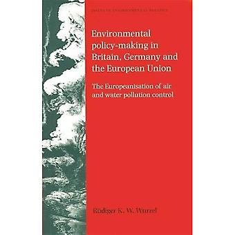 Environmental Policy-Making in Britain, Germany and the European Union (Issues in Environmental Politics) [Illustrated]