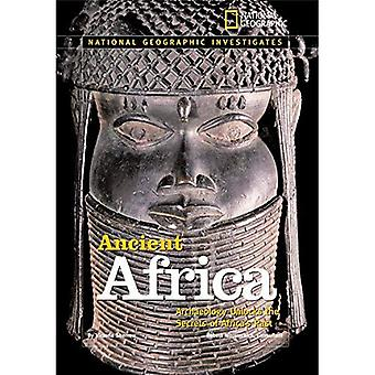Ancient Africa: Archaeology Unlocks the Secrets of Africa's Past (National Geographic Investigates) (National Geographic Investigates (Hardcover))