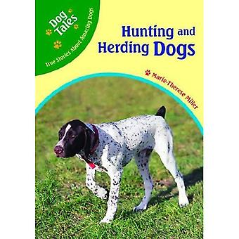 Hunting and Herding Dogs (Dog Tales: True Stories About Amazing Dogs)