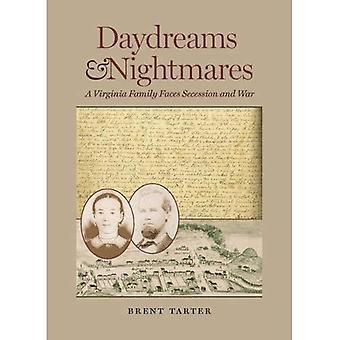 Daydreams and Nightmares: A Virginia Family Faces Secession and War (A Nation Divided: Studies in the Civil War...